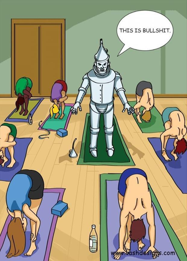 yoga bullshit tin man